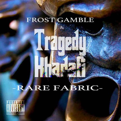 Tragedy Khadafi & Frost Gamble – «Rare Fabric»