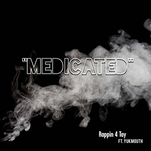 Rappin' 4-Tay feat. Yukmouth «Medicated»