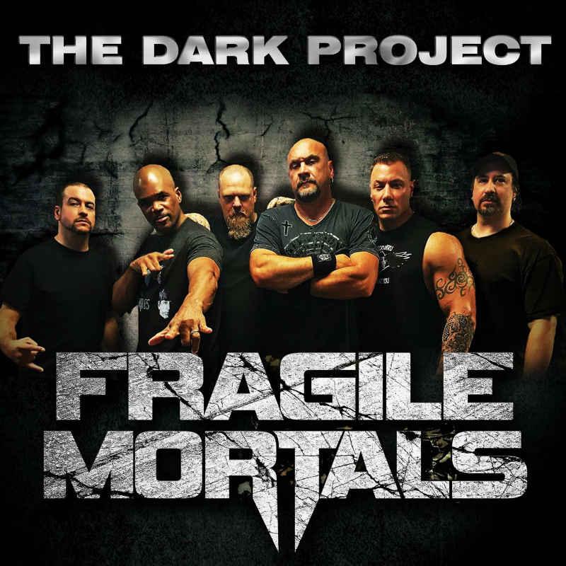 Fragile Mortals — «The Dark Project»
