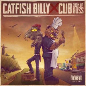 Catfish Billy (Yelawolf) X Cub da CookUpBoss