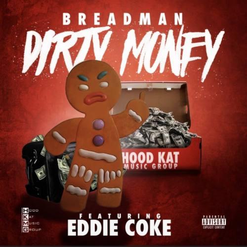 """Breadman feat. Eddie Coke """"Dirty Money"""""""