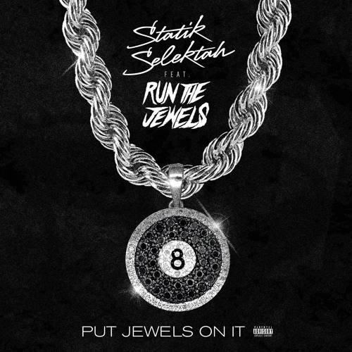 Statik Selektah презентовал трек при участии Run The Jewels «Put Jewels On It»