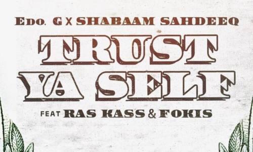 Edo G x Shabaam Sahdeeq x Fokis «Trust Ya Self» ft. Ras Kass