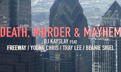 DJ Kay Slay – «Death Murder & Mayhem» (feat. Beanie Sigel, Freeway, Young Chris & Tracey Lee)
