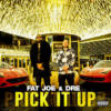 Fat Joe – «Pick It Up» (feat. Dre)