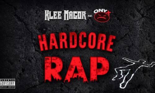 Klee MaGoR — «Hardcore Rap» (feat. ONYX)