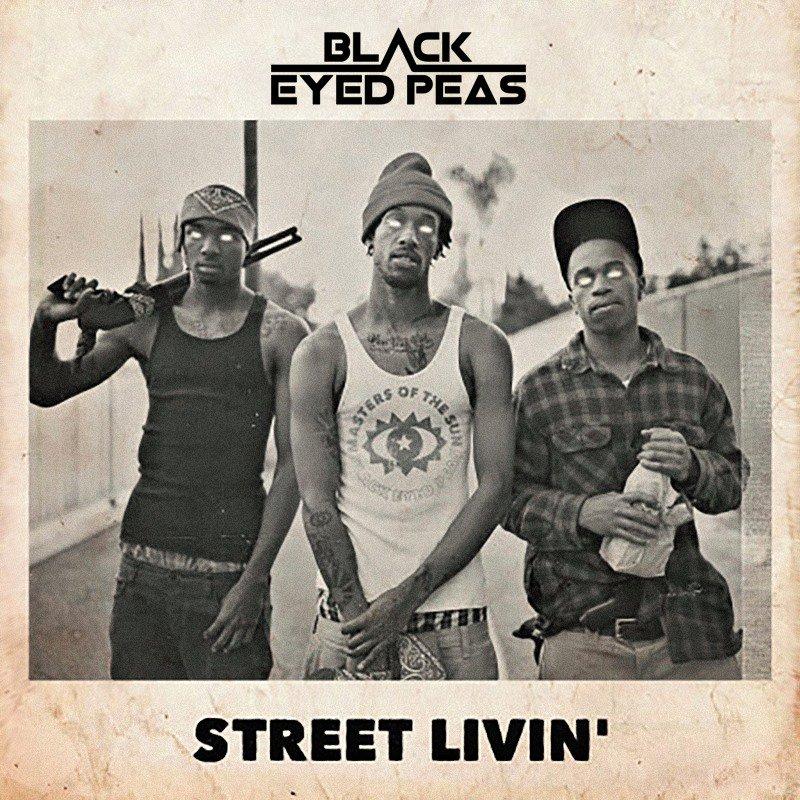 Black Eyed Peas – «Street Livin'»