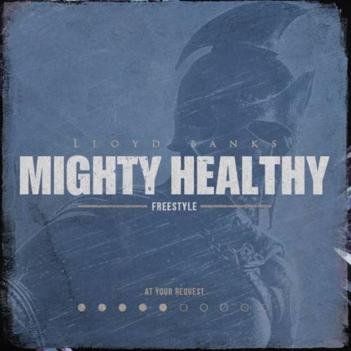Lloyd Banks – «Mighty Healthy»