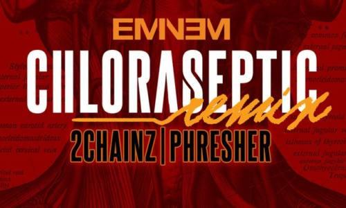 Eminem — Chloraseptic (ft. 2 Chainz & Phresher)(Remix)