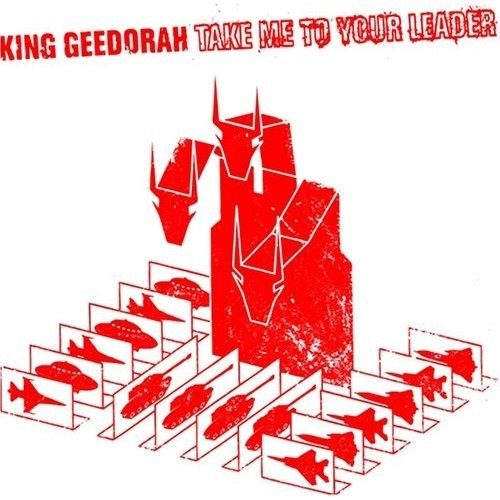 King Geedorah - Take me to your leader (2003)