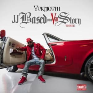 Yukmouth – «JJ Based On A Vill Story Three»