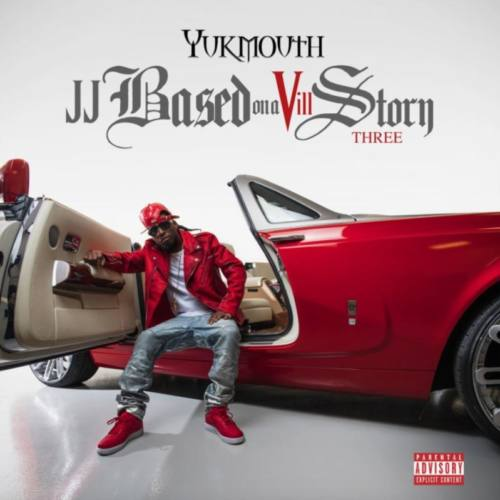 Yukmouth – «JJ Based On A Vill Story Three»