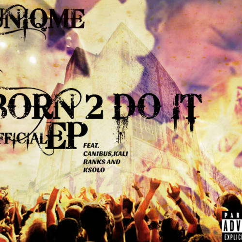 UniqMe — «Born 2 Do It EP»