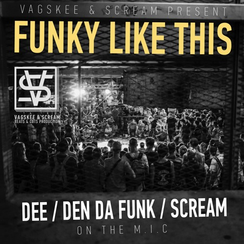 Dee, Den Da Funk, Scream — Funky Like This