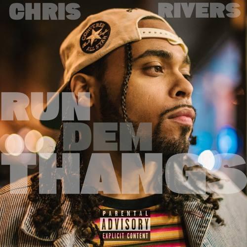 Chris Rivers «Run Dem Thangs»