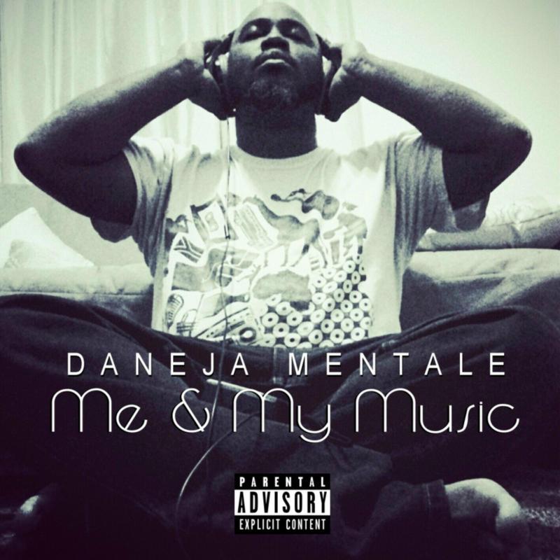 Daneja Mentale «Me & My Music: The Album»