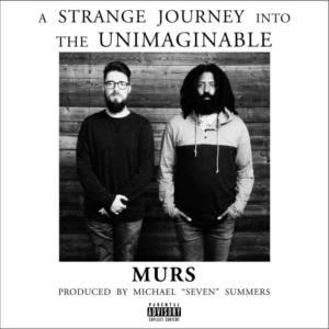 MURS – «A Strange Journey Into the Unimaginable»