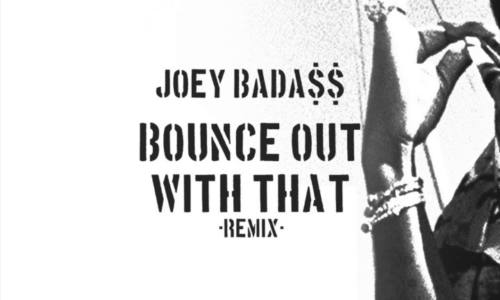 Joey Bada$$ записал ремикс на трек «Bounce Out With That»