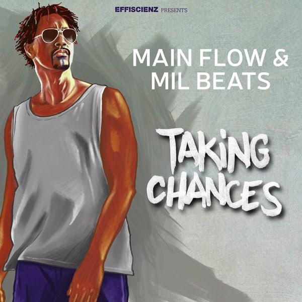 "Main Flow (MOOD) & Mil Beats ""Taking Chances"""