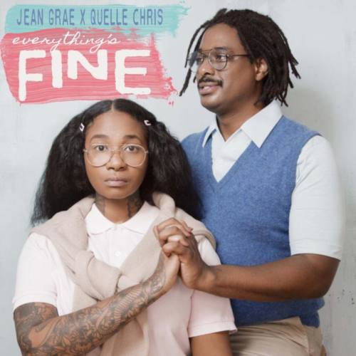 Jean Grae & Quelle Chris – «Everything's Fine»