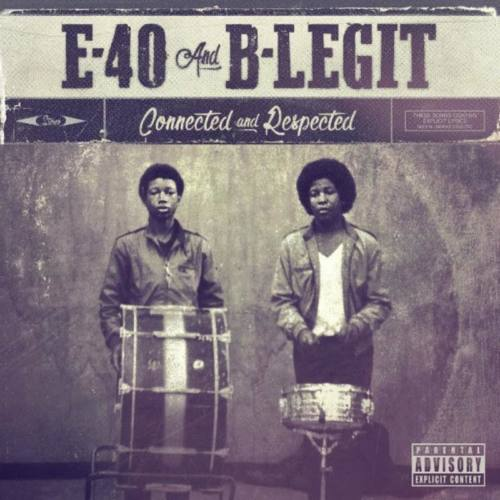 E-40 & B-Legit – «Connected and Respected»