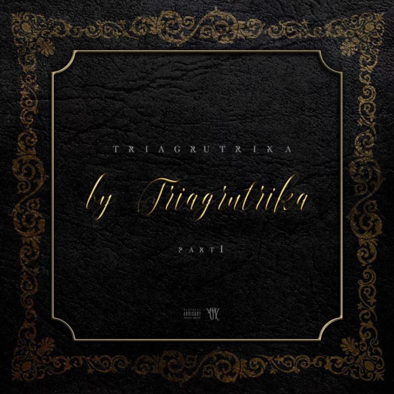 Триагрутрика – «By Triagrutrika, Pt. 1»