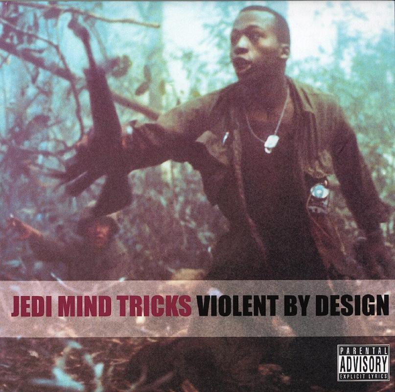 Jedi Mind Tricks - Violent By Design (2000)