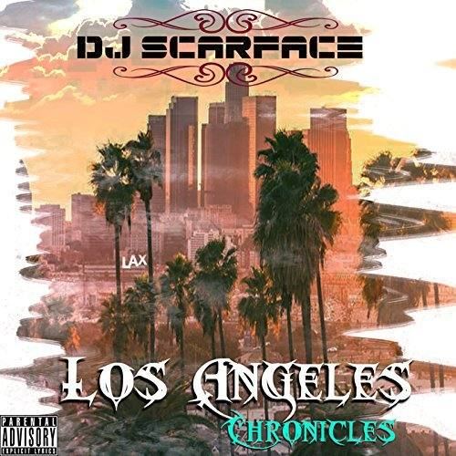 DJ Scarface — «Los Angeles Chronicles»