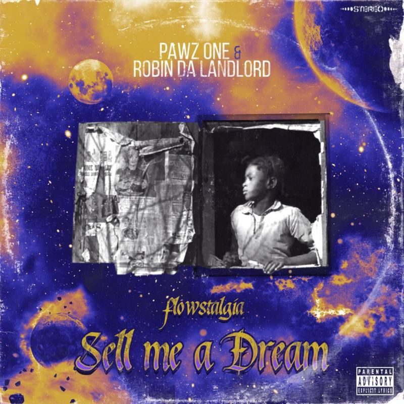 Pawz One & Robin Da Landlord – «Sell Me A Dream: Flowstalgia»