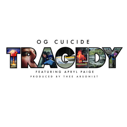 OG Cuicide feat. Apryl Paige «Tragedy»