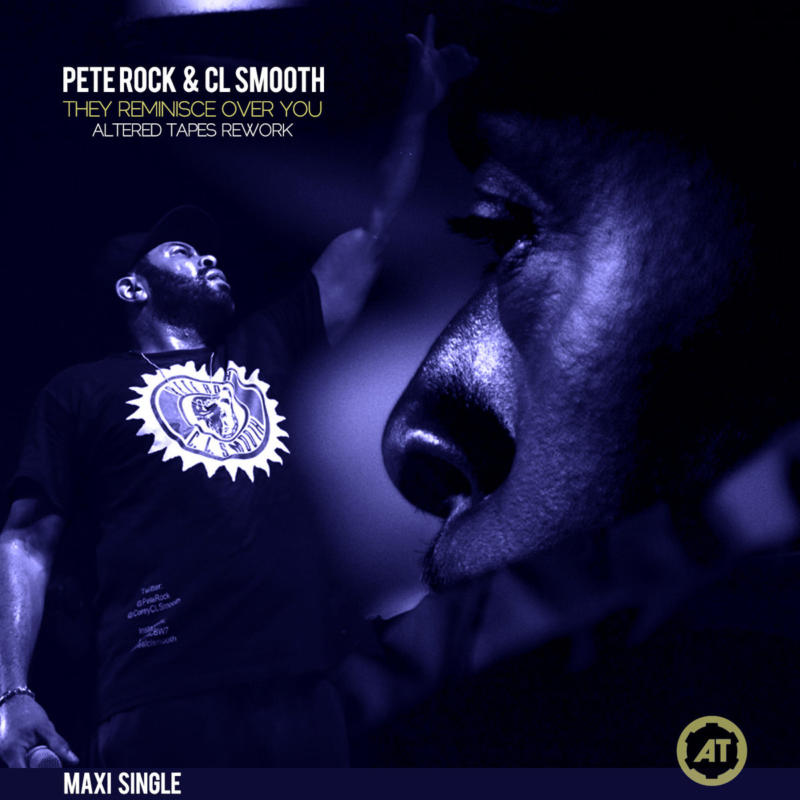 Pete Rock & CL Smooth «They Reminisce Over You» (Altered Tapes Rework) Maxi Single