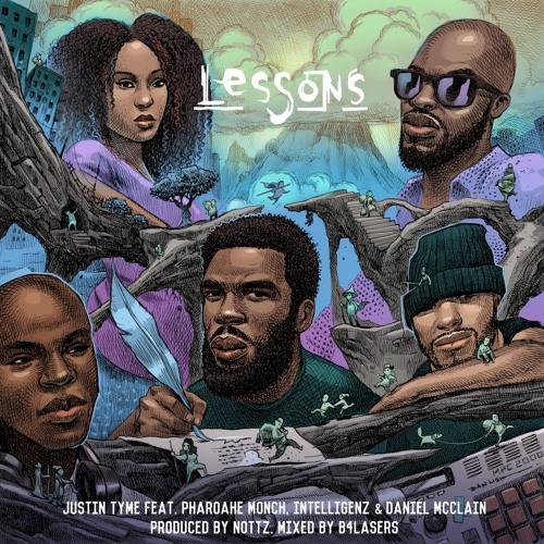 Justin Tyme совместно с Pharoahe Monch, Intelligenz и Daniel McClain выпустил трек «Lessons» на продакшн Nottz