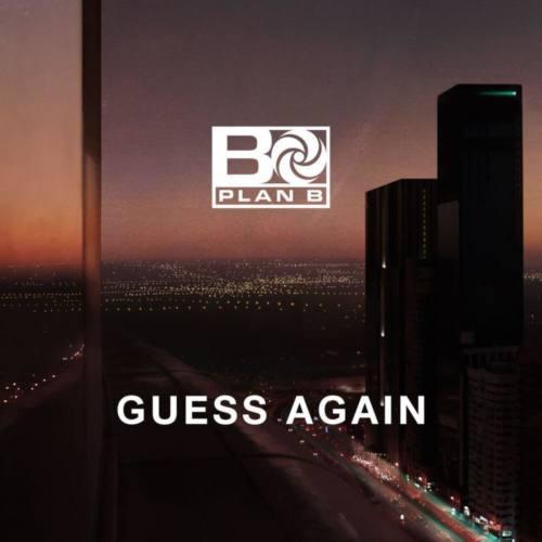 Plan B – «Guess Again»