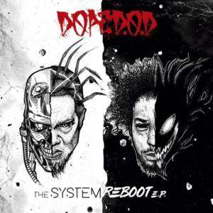Dope D.O.D. — «The System Reboot»