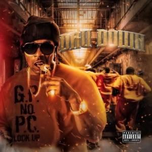 Dru Down — «G.P. No P.C. Lock Up»