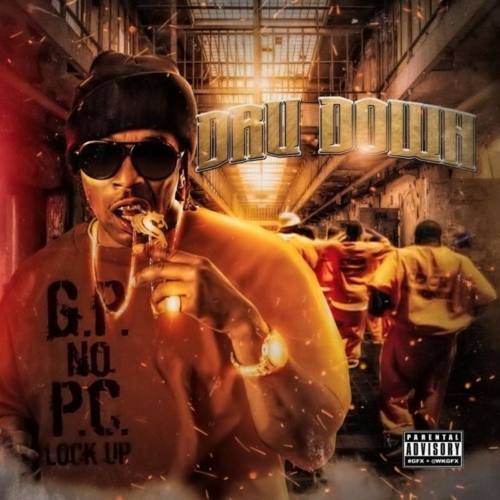 Dru Down — «G.P. No P.C. Lock Up»