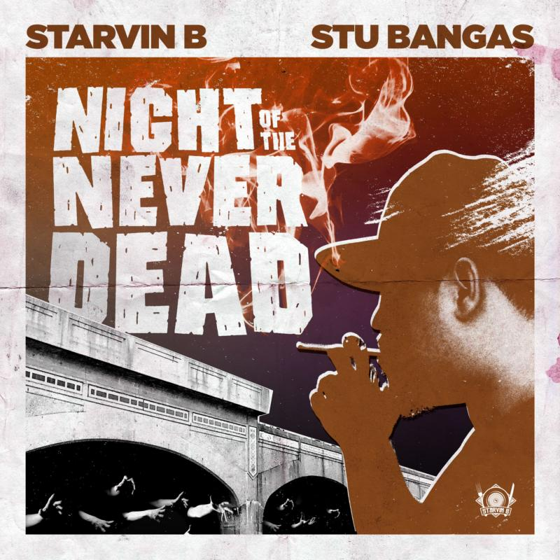 Starvin B & Stu Bangas – «Night of the Never Dead»