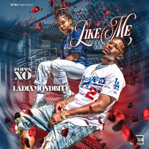 Poppa XO — «Like Me» (feat. LadiamondBlue)
