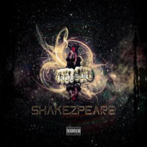 Андерграунд из Англии: Shakezpeare — «Troubled»