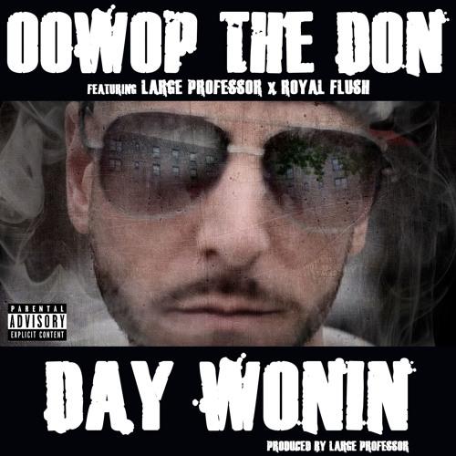 Large Professor и Royal Flush поучаствовали в треке и видео Oowop The Don «Day Wonin»