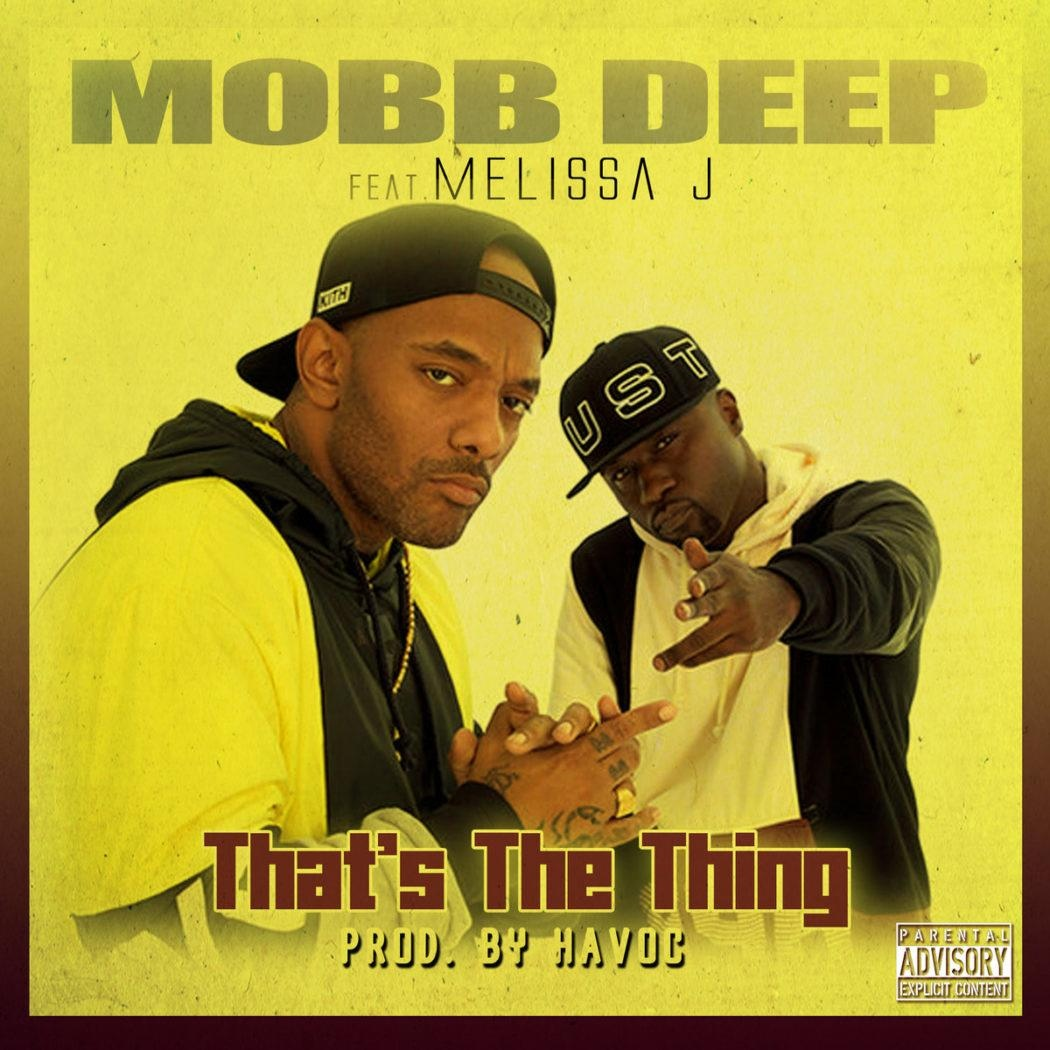 Mobb Deep — «That's The Thing» (Feat. Melissa J)