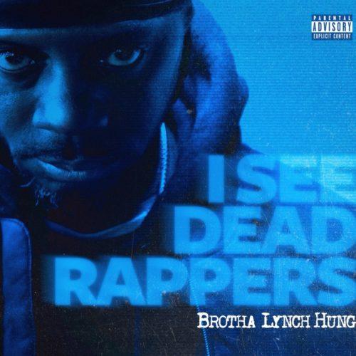 Brotha Lynch Hung — «I See Dead Rappers»