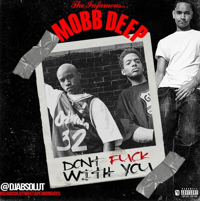 Mobb Deep — «Don't F*ck With You»