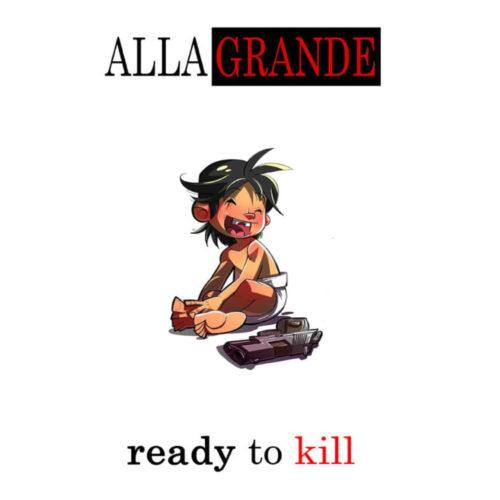 Allagrande — «Ready To Kill»