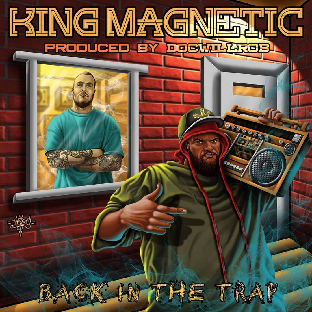 King Magnetic & DOCWILLROB — «Back In The Trap»