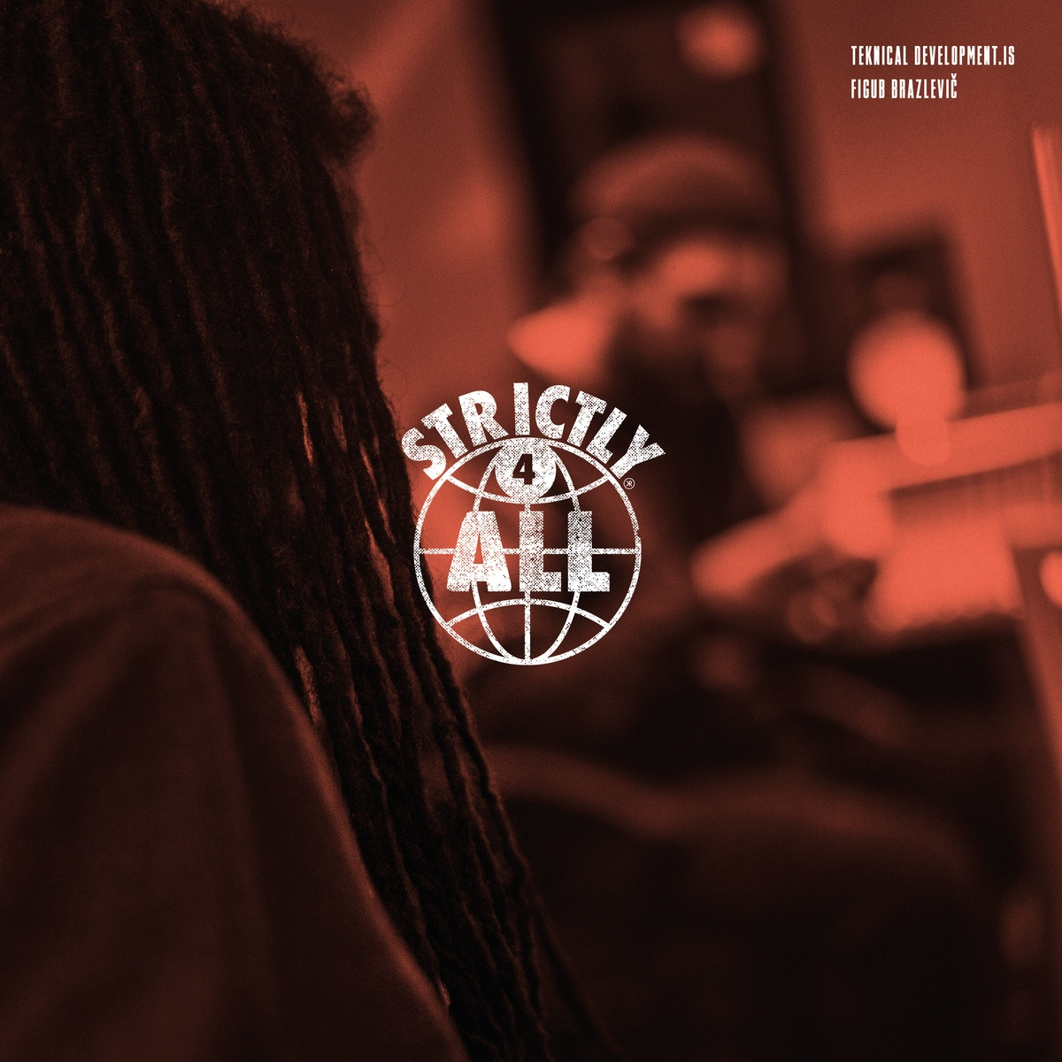 Teknical Development.IS & Figub Brazlevic — «Strictly 4 All»