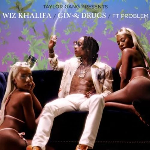 Wiz Khalifa — «Gin & Drugs» (feat. Problem)