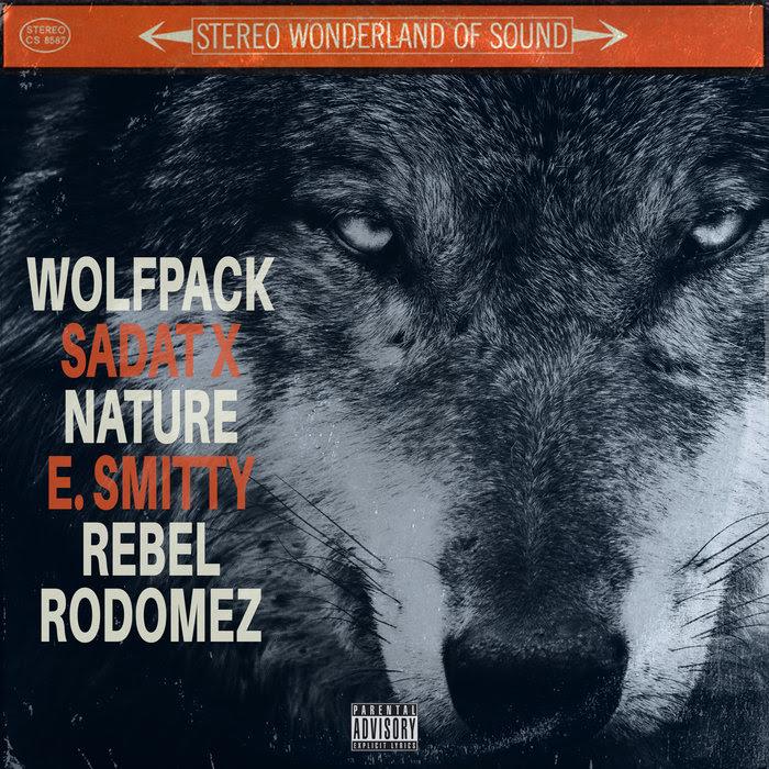 Sadat X, Nature, E. Smitty, Rebel Rodomez «WolfPack»