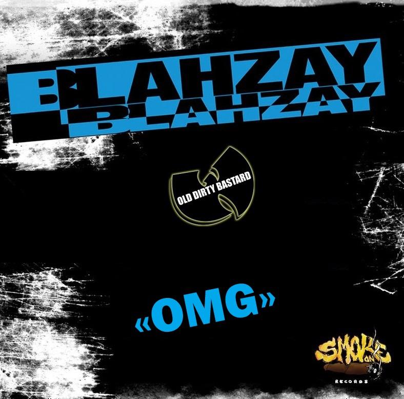 Blahzay Blahzay «OMG» Feat. Ol'Dirty Bastard