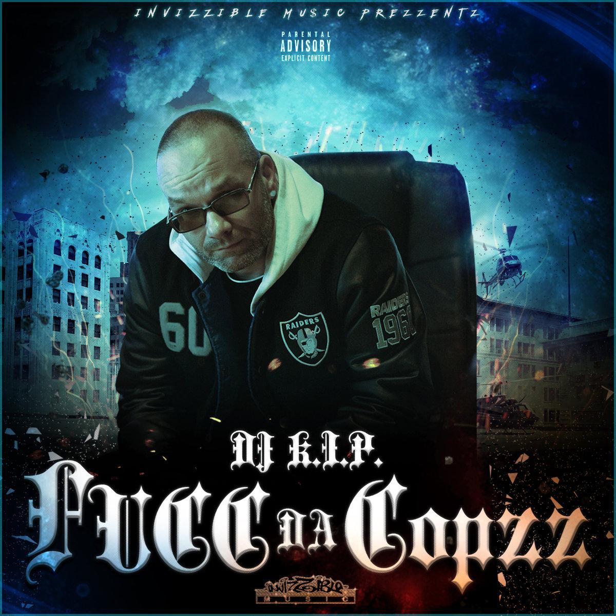 DJ K.I.P. — «Fucc Da Copzz»